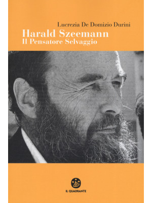 Harald Szeemann. Il pensatore selvaggio
