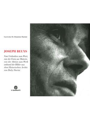 Joseph Beuys. Dal pensiero alla parola, dalla forma alla materia, dall'azione all'opera, attraverso le immagini dell'Archivio Storico di Buby Durini. Ediz. tedesca