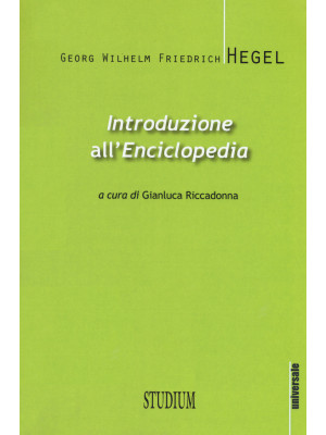 Introduzione all'«Enciclopedia». Testo tedesco a fronte. Ediz. bilingue