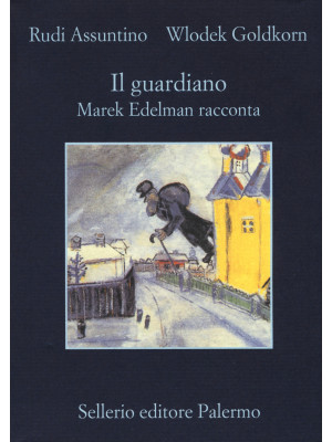Il guardiano. Marek Edelman racconta