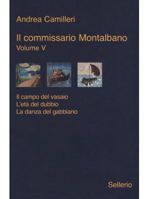 Il commissario Montalbano: Il campo del vasaio-L'età del dubbio-La danza del gabbiano. Vol. 5