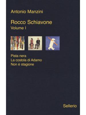 Rocco Schiavone: Pista nera-La costola di Adamo-Non è stagione. Vol. 1
