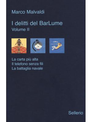I delitti del BarLume: La carta più alta-Il telefono senza fili-La battaglia navale. Vol. 2