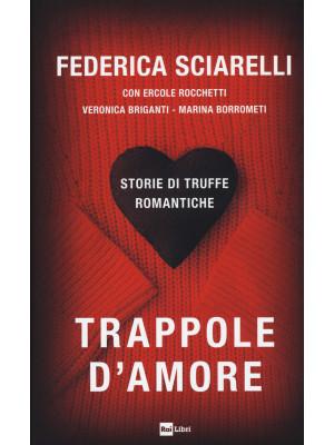 Trappole d'amore. Storie di truffe romantiche