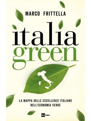 Italia green. La mappa delle eccellenze italiane nell?economia verde