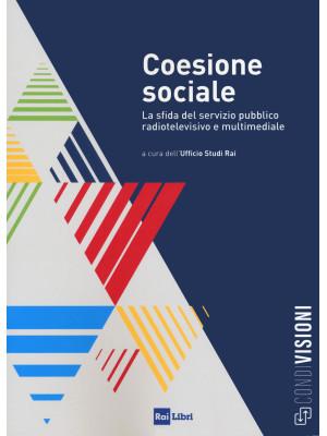 Coesione sociale. La sfida del servizio pubblico radiotelevisivo e multimediale