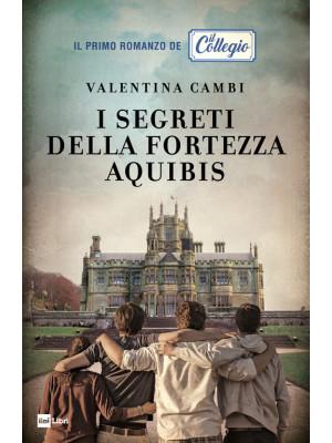 I segreti della fortezza Aquibis. Il collegio