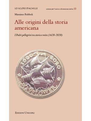 Alle origini della storia americana. I Padri pellegrini tra storia e mito (1620-2020)