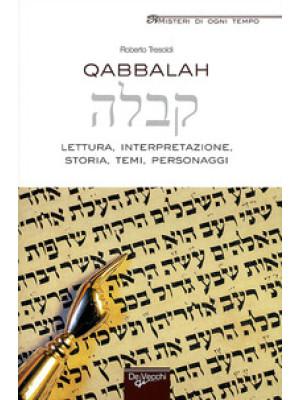 Qabbalah. Lettura, interpretazione, storia, temi, personaggi