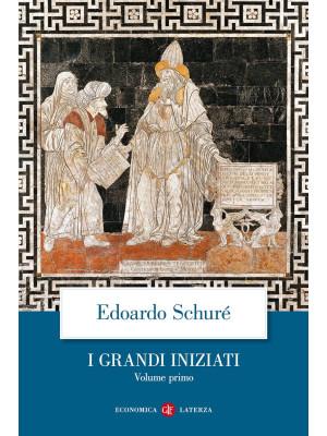 I grandi iniziati. Storia segreta delle religioni. Vol. 1: Rama, Krishna, Ermete, Mosè, Orfeo, Pitagora, Platone, Gesù