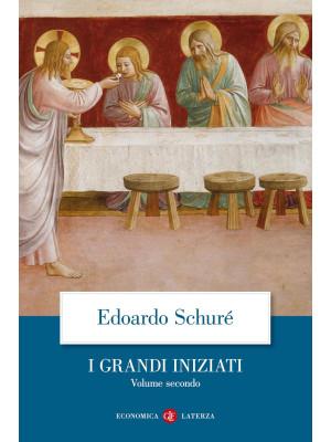 I grandi iniziati. Storia segreta delle religioni. Vol. 2: Orfeo, Pitagora, Platone, Gesù