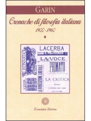 Cronache di filosofia italiana (1900-1960). Vol. 1
