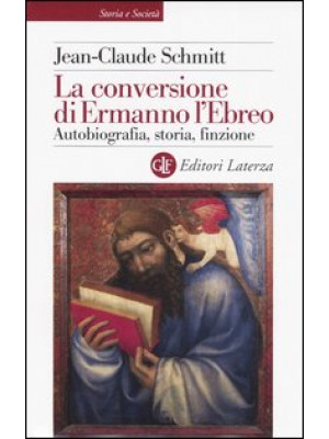 La conversione di Ermanno l'Ebreo. Autobiografia, storia, finzione