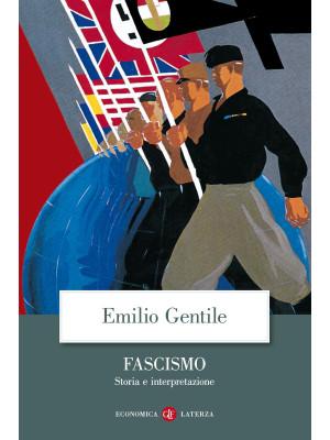 Fascismo. Storia e interpretazione