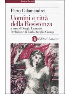 Uomini e città della Resistenza. Discorsi, scritti ed epigrafi