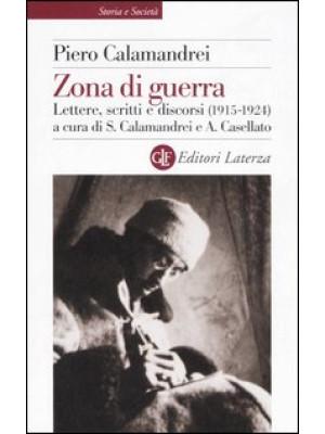 Zona di guerra. Lettere, scritti, discorsi (1915-1924)
