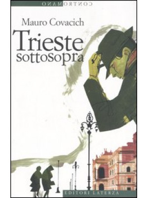 Trieste sottosopra. Quindici passeggiate nella città del vento