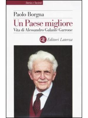 Un Paese migliore. Vita di Alessandro Galante Garrone