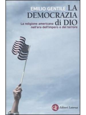 La democrazia di Dio. La religione americana nell'era dell'impero e del terrore