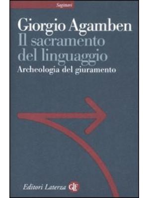 Il sacramento del linguaggio. Archeologia del giuramento. Homo sacer. Vol. II/3