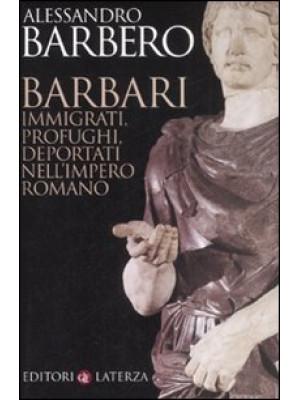 Barbari. Immigrati, profughi, deportati nell'impero romano