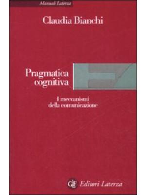 Pragmatica cognitiva. I meccanismi della comunicazione