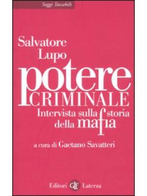 Potere criminale. Intervista sulla storia della mafia