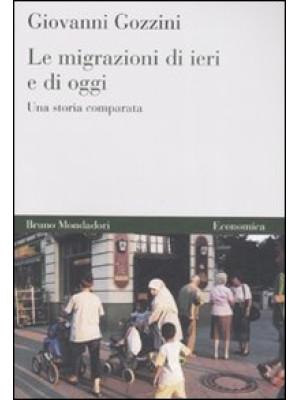 Le Migrazioni di ieri e di oggi. Una storia comparata
