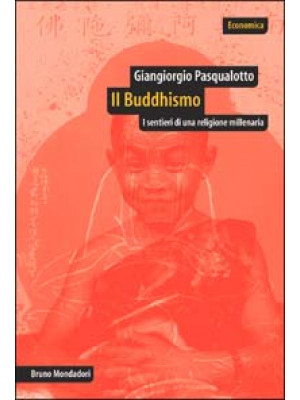 Il buddhismo. I sentieri di una religione millenaria