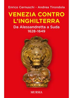 Venezia contro l'Inghilterra. Da Alessandretta a Suda 1628-1649