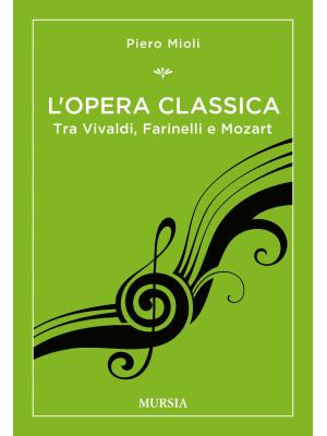 L'opera classica. Tra Vivaldi, Farinelli e Mozart