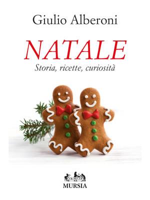 Natale. Storia, ricette, curiosità