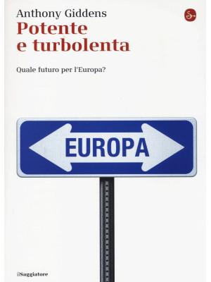 Potente e turbolenta. Quale futuro per l'Europa?