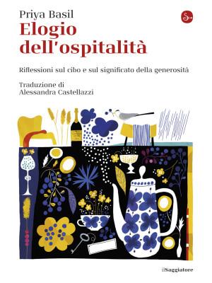 Elogio dell'ospitalità. Riflessioni sul cibo e sul significato della generosità
