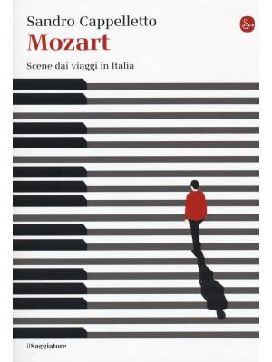 Mozart. Scene dai viaggi in Italia