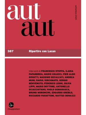 Aut aut. Vol. 387: Ripartire con Lacan