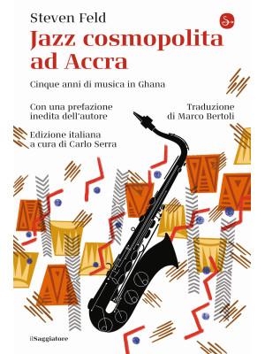 Jazz cosmopolita ad Accra. Cinque anni di musica in Ghana