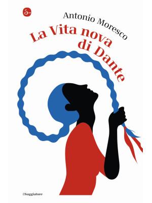 La Vita Nova di Dante