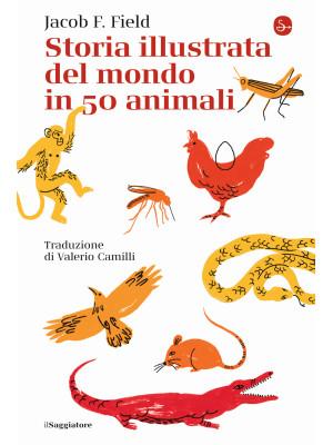 Storia illustrata del mondo in 50 animali
