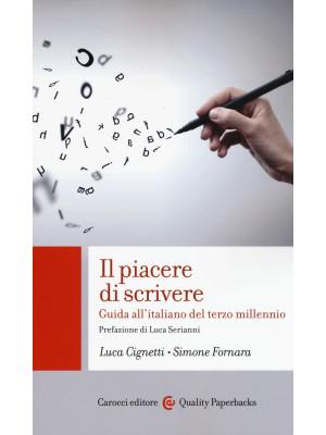 Il piacere di scrivere. Guida all'italiano del terzo millennio