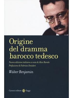 Origine del dramma barocco tedesco. Nuova ediz.