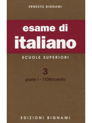 Esame di italiano. Scuole superiori. Vol. 3/1: L'Ottocento