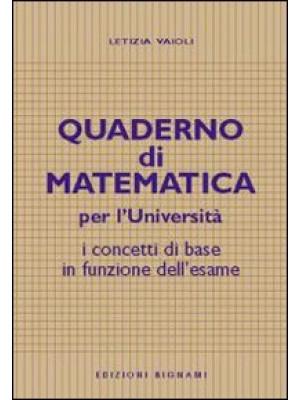 Quaderno di matematica per l'università. I concetti di base in funzione dell'esame