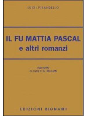 Il fu Mattia Pascal e altri romanzi