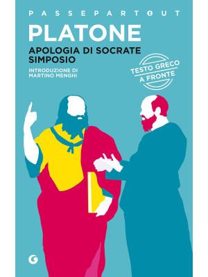 Apologia di Socrate-Simposio. Testo greco a fronte