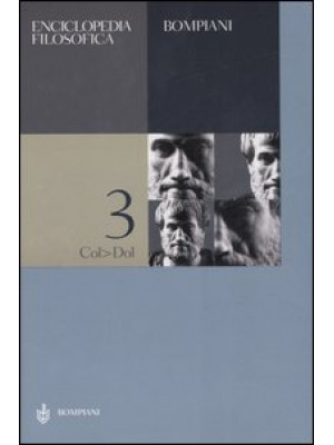 Enciclopedia filosofica. Vol. 3: Col-Dol