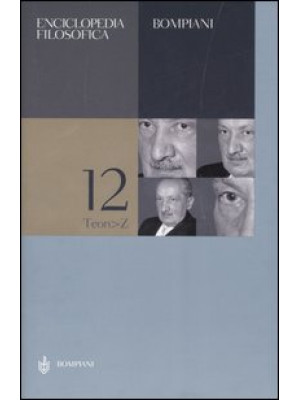 Enciclopedia filosofica. Vol. 12: Teon-Z