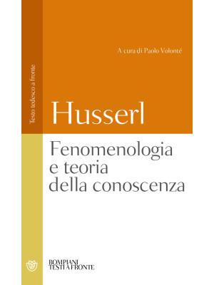 Fenomenologia e teoria della conoscenza. Testo tedesco a fronte
