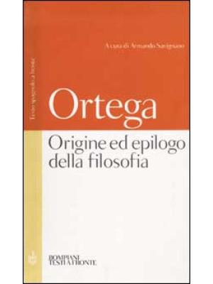Origine ed epilogo della filosofia e altri scritti. Testo spagnolo a fronte