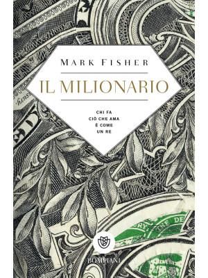Il milionario. Chi fa ciò che ama è come un re